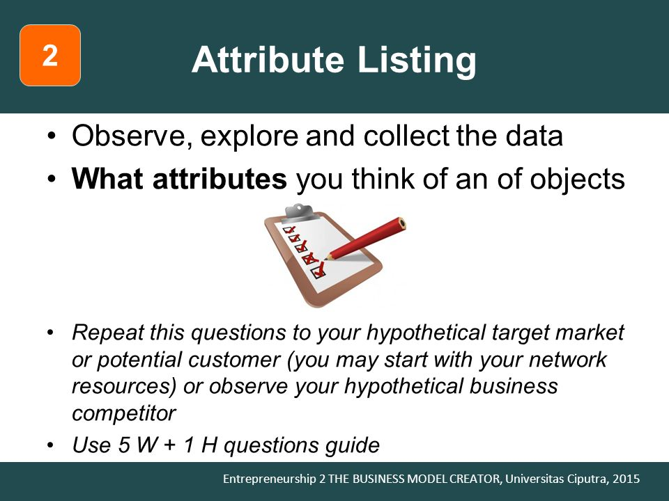 Attribute Listing 2 Observe, explore and collect the data