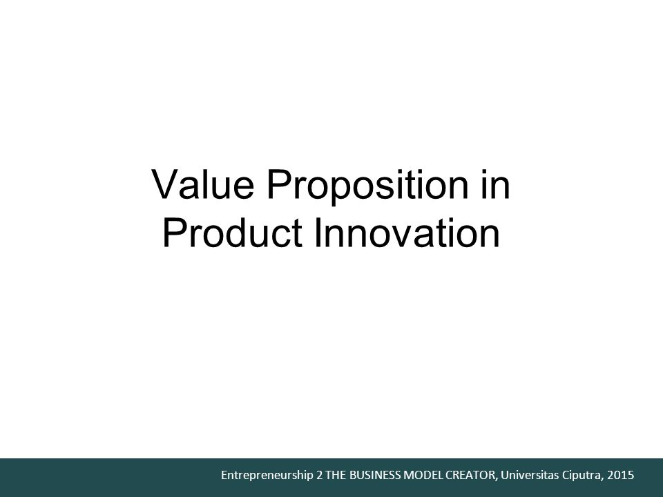 Value Proposition in Product Innovation