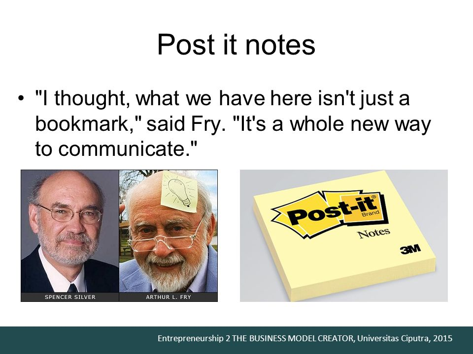 Post it notes I thought, what we have here isn t just a bookmark, said Fry. It s a whole new way to communicate.