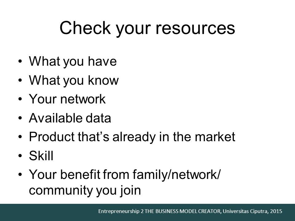 Check your resources What you have What you know Your network