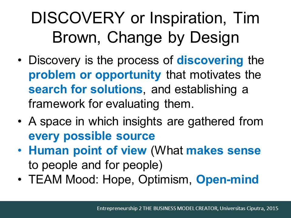 DISCOVERY or Inspiration, Tim Brown, Change by Design
