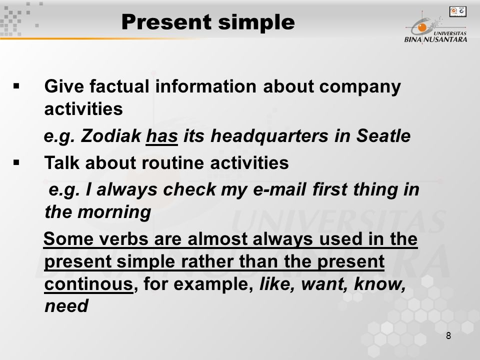 Present simple Give factual information about company activities