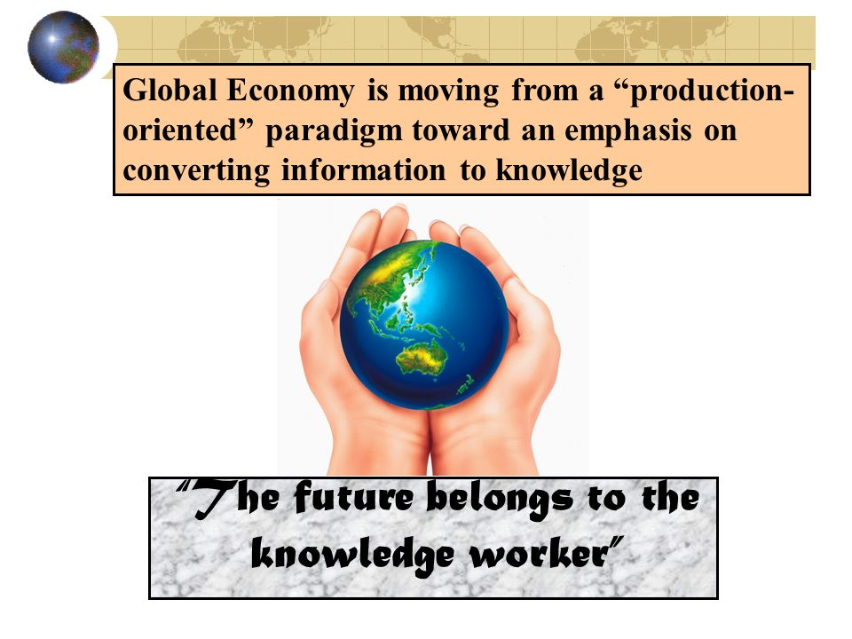 The future belongs to the knowledge worker