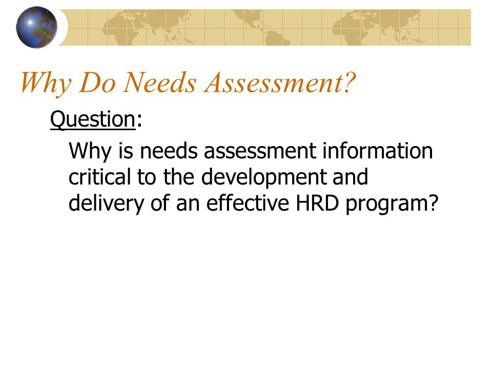 Why Do Needs Assessment