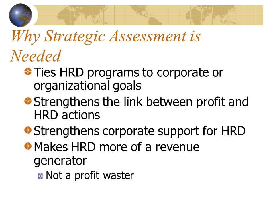 Why Strategic Assessment is Needed