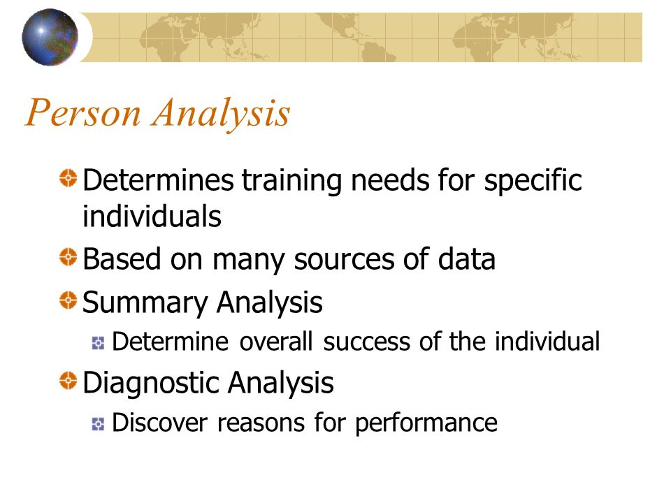 Person Analysis Determines training needs for specific individuals