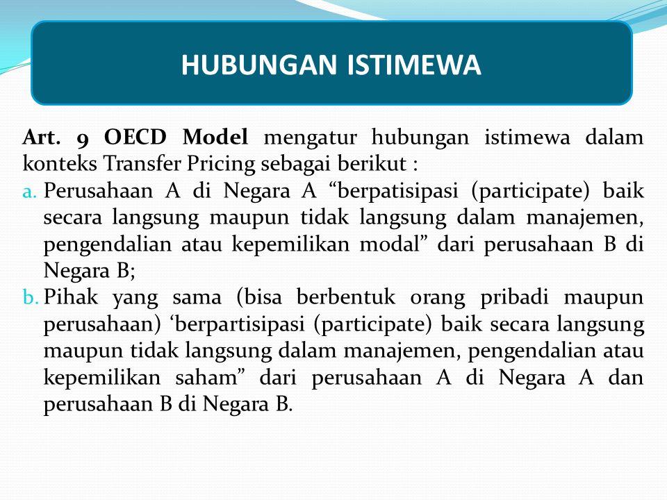 HUBUNGAN ISTIMEWA Art. 9 OECD Model mengatur hubungan istimewa dalam konteks Transfer Pricing sebagai berikut :
