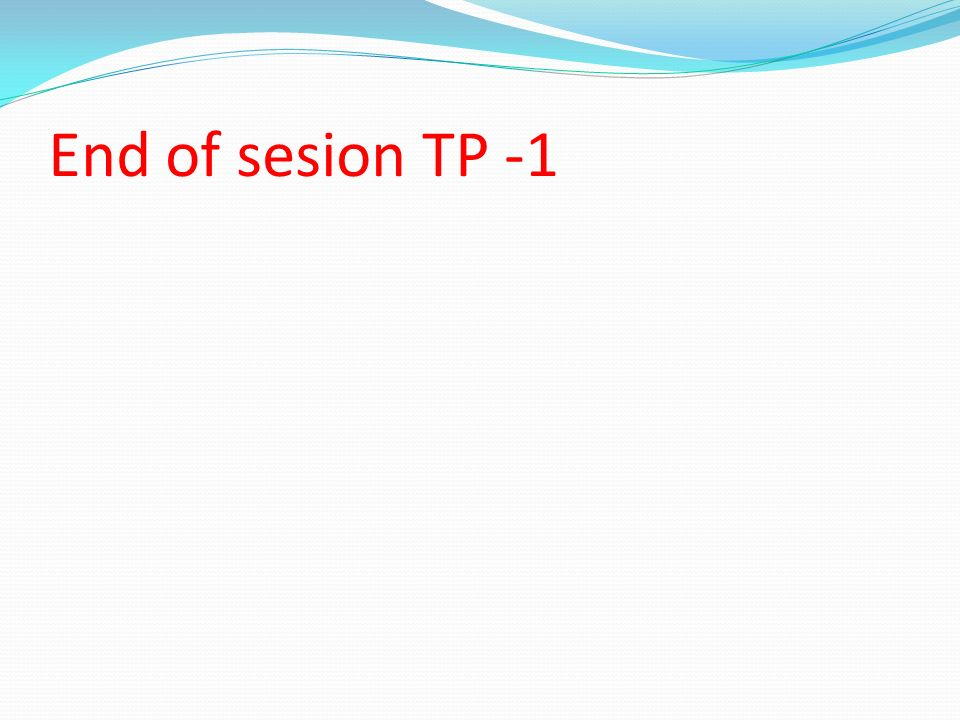 End of sesion TP -1