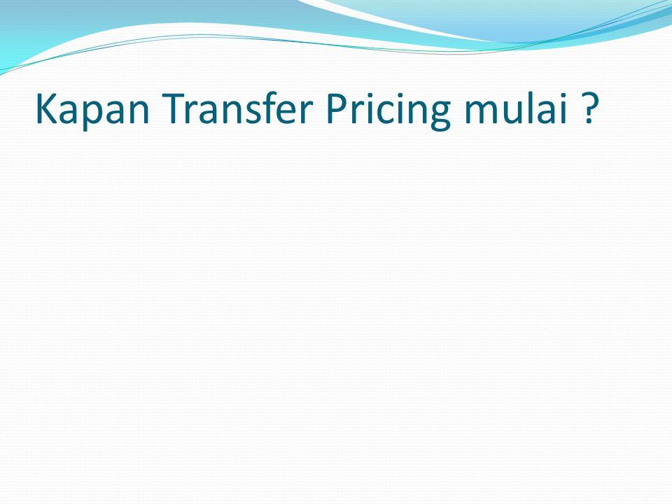 Kapan Transfer Pricing mulai