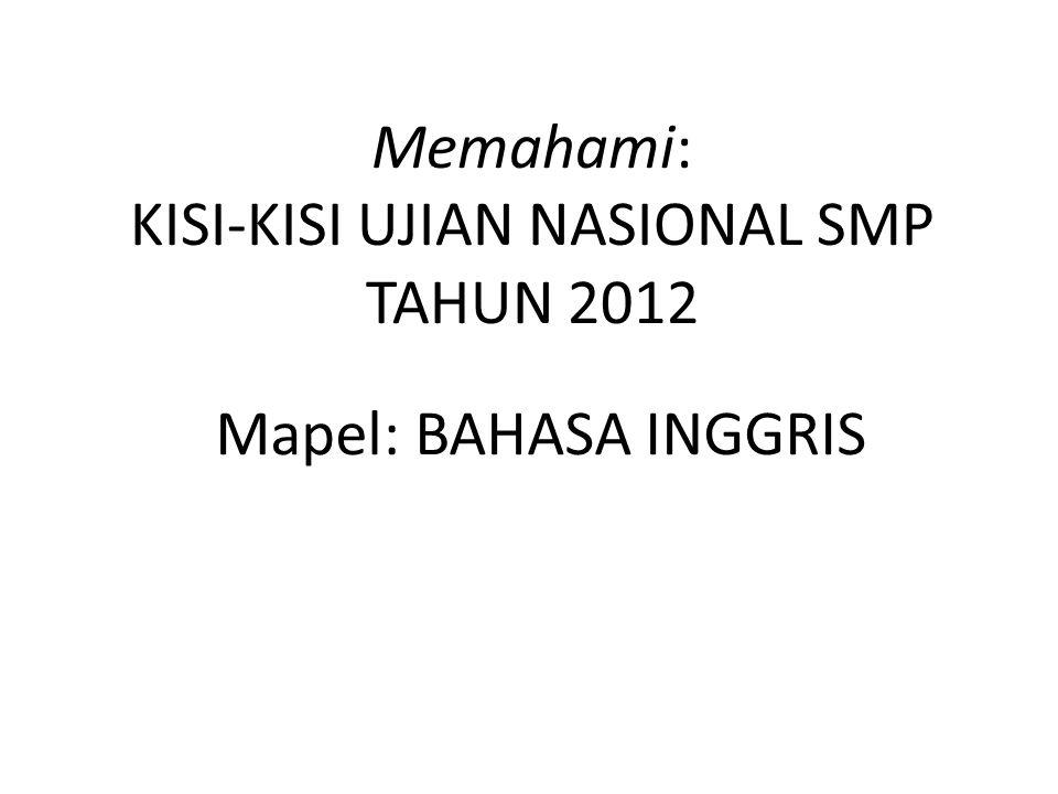 Memahami: KISI-KISI UJIAN NASIONAL SMP TAHUN 2012