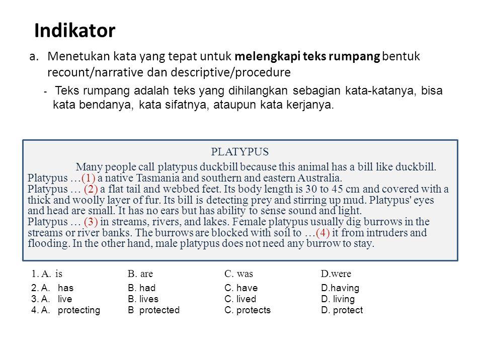 Indikator Menetukan kata yang tepat untuk melengkapi teks rumpang bentuk recount/narrative dan descriptive/procedure.