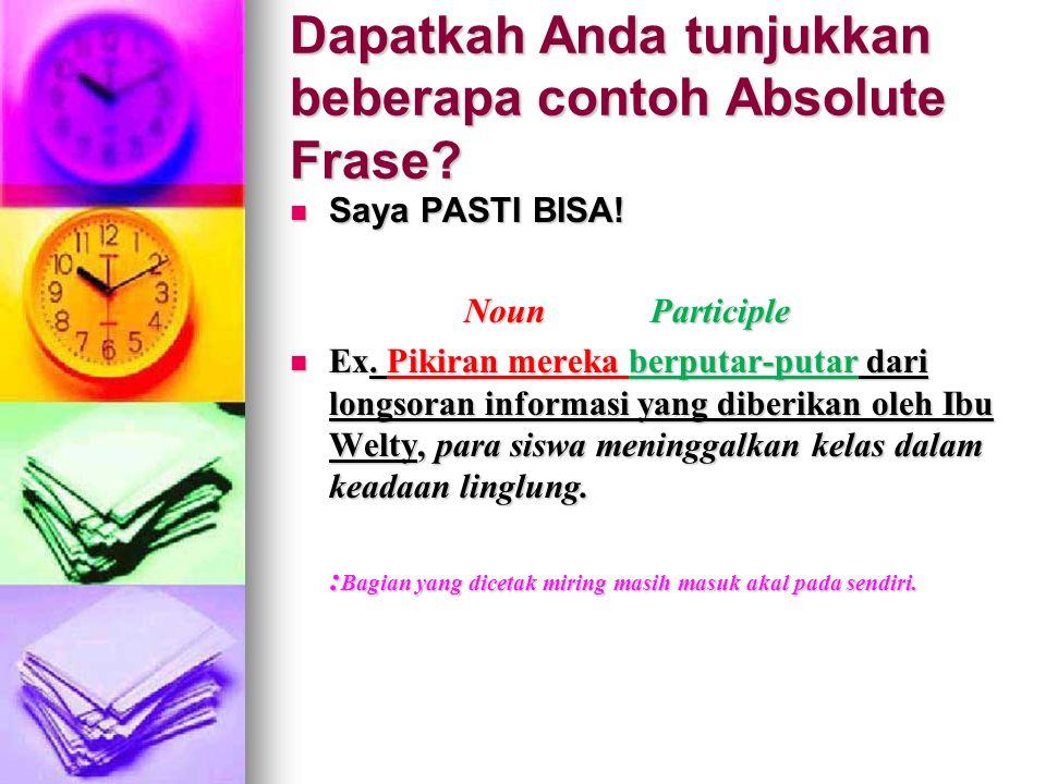 Dapatkah Anda tunjukkan beberapa contoh Absolute Frase