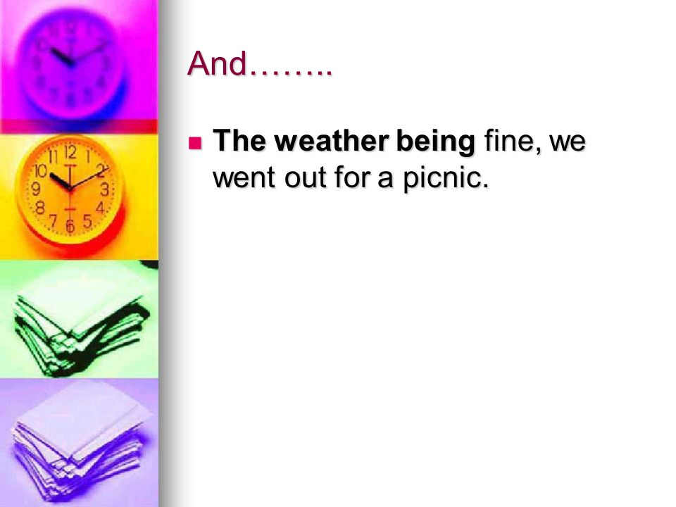 And…….. The weather being fine, we went out for a picnic.