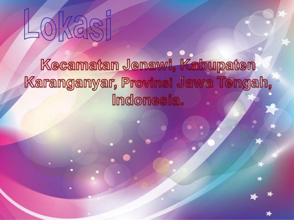 . Lokasi . Kecamatan Jenawi, Kabupaten Karanganyar, Provinsi Jawa Tengah, Indonesia.