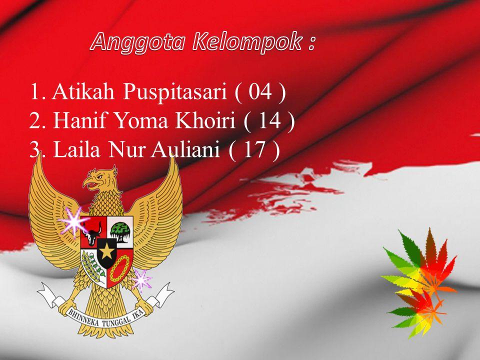 1. Atikah Puspitasari ( 04 ) 2. Hanif Yoma Khoiri ( 14 ) 3