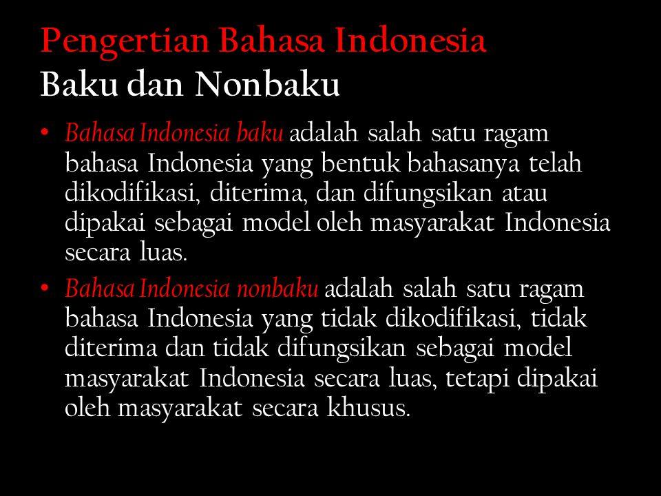 Pengertian Bahasa Indonesia Baku dan Nonbaku