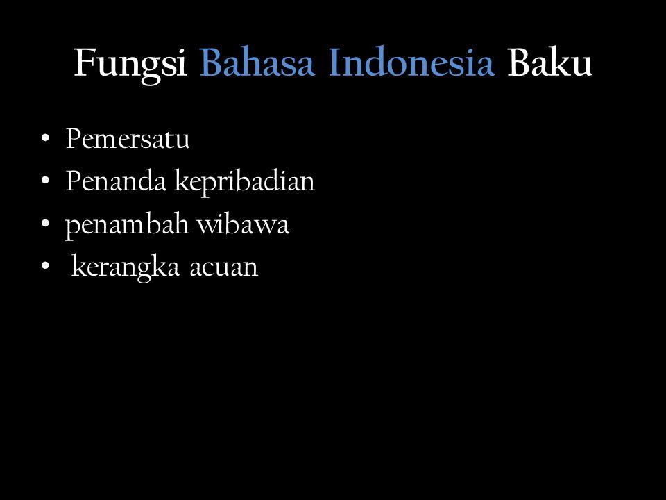 Fungsi Bahasa Indonesia Baku