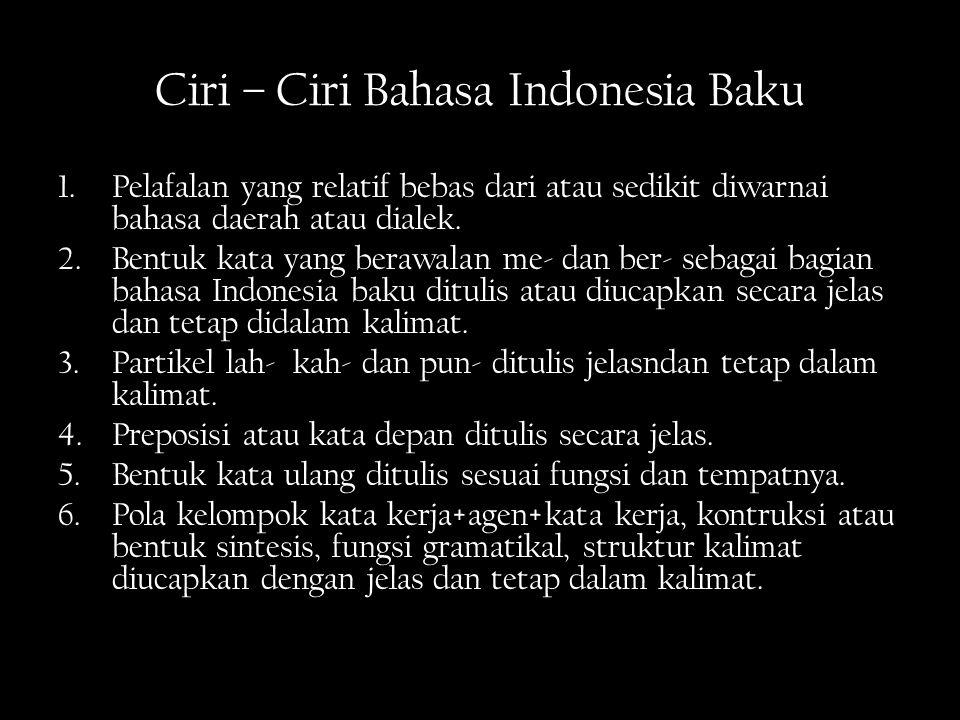 Ciri – Ciri Bahasa Indonesia Baku