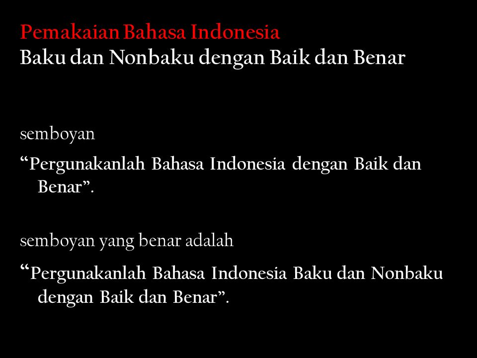 Pemakaian Bahasa Indonesia Baku dan Nonbaku dengan Baik dan Benar