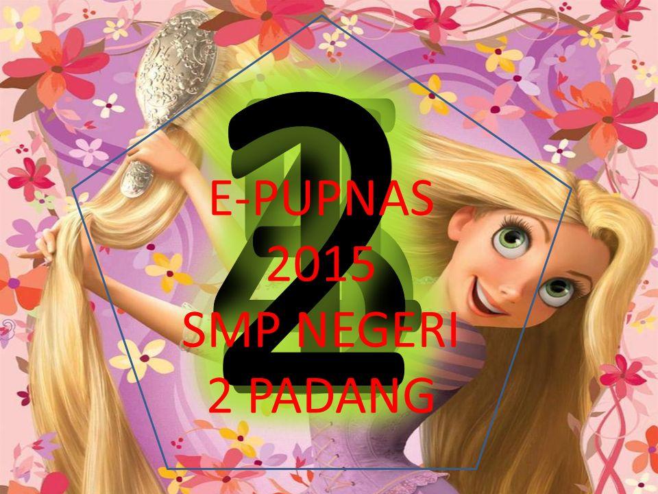 E-PUPNAS 2015 SMP NEGERI 2 PADANG 2 1 3 5 4