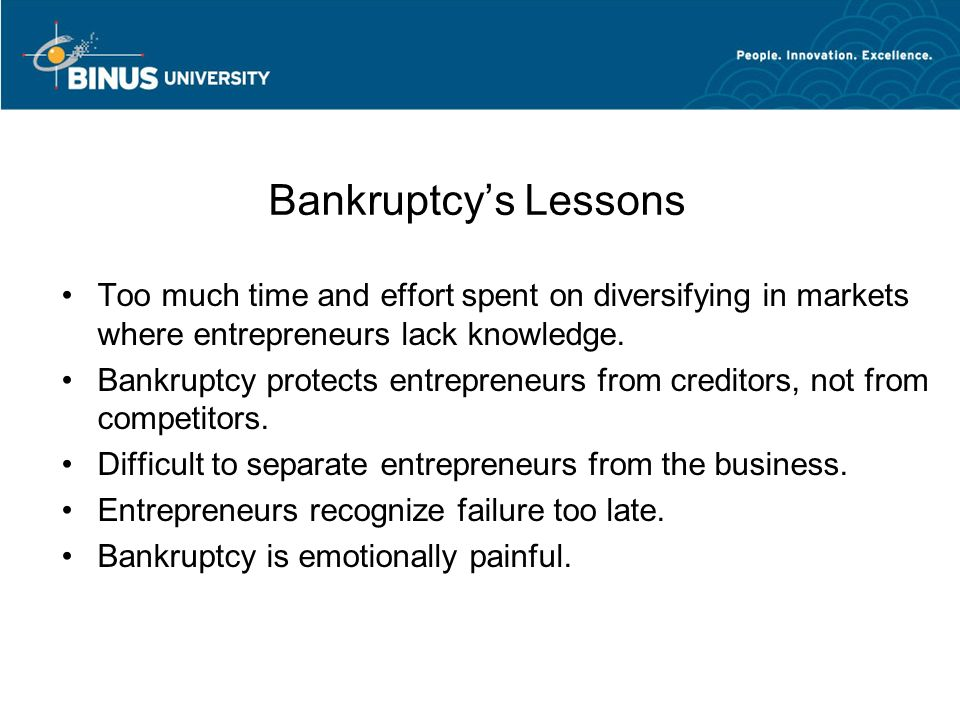 Bankruptcy's Lessons Too much time and effort spent on diversifying in markets where entrepreneurs lack knowledge.