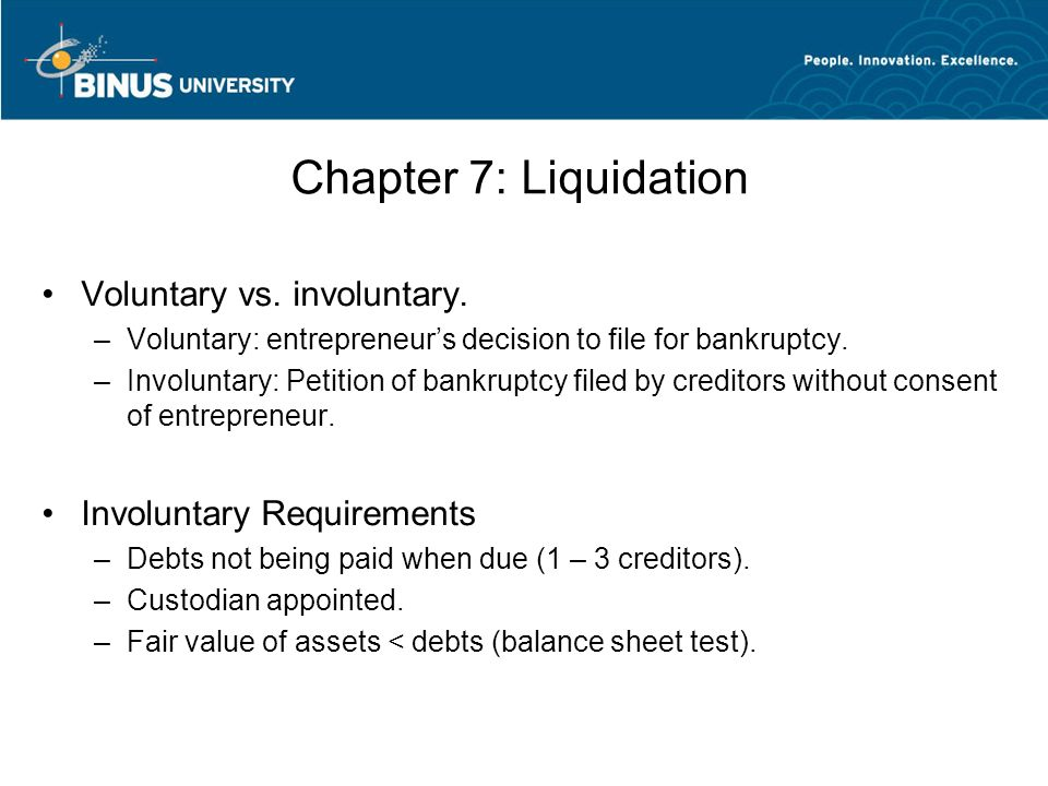 Chapter 7: Liquidation Voluntary vs. involuntary.