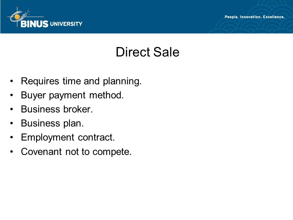 Direct Sale Requires time and planning. Buyer payment method.