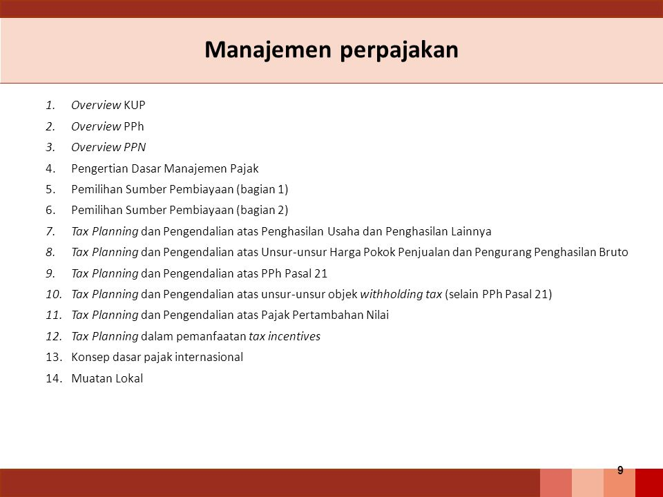 Manajemen perpajakan Overview KUP Overview PPh Overview PPN