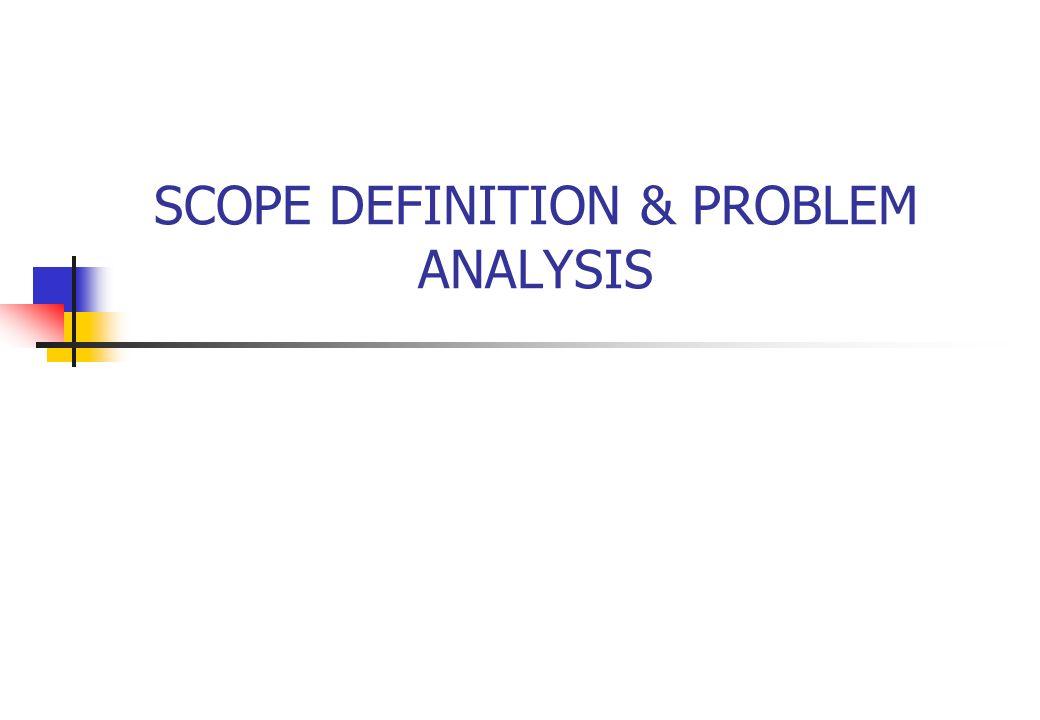SCOPE DEFINITION & PROBLEM ANALYSIS