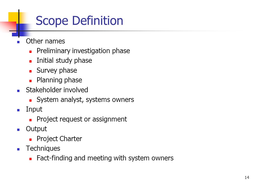 Scope Definition Other names Preliminary investigation phase