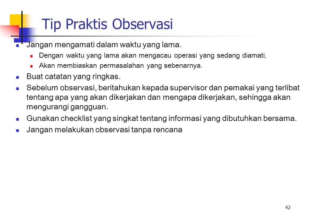 Tip Praktis Observasi Jangan mengamati dalam waktu yang lama.