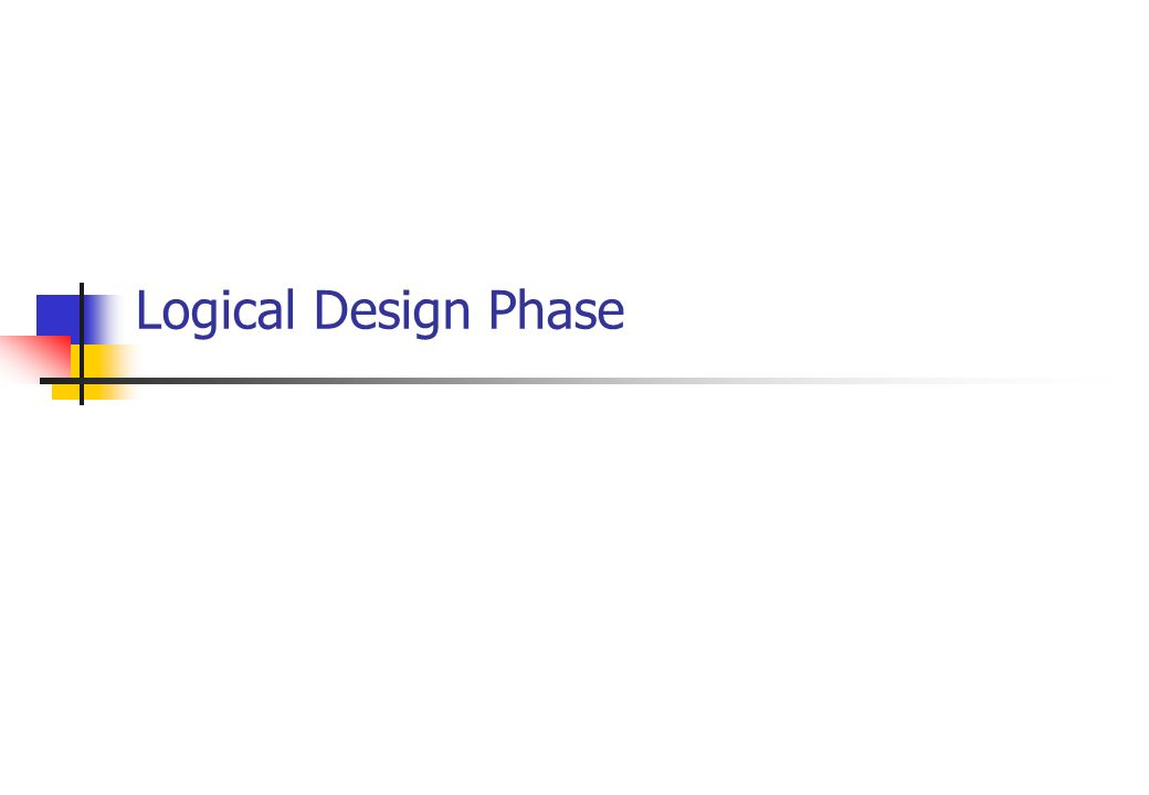 Logical Design Phase