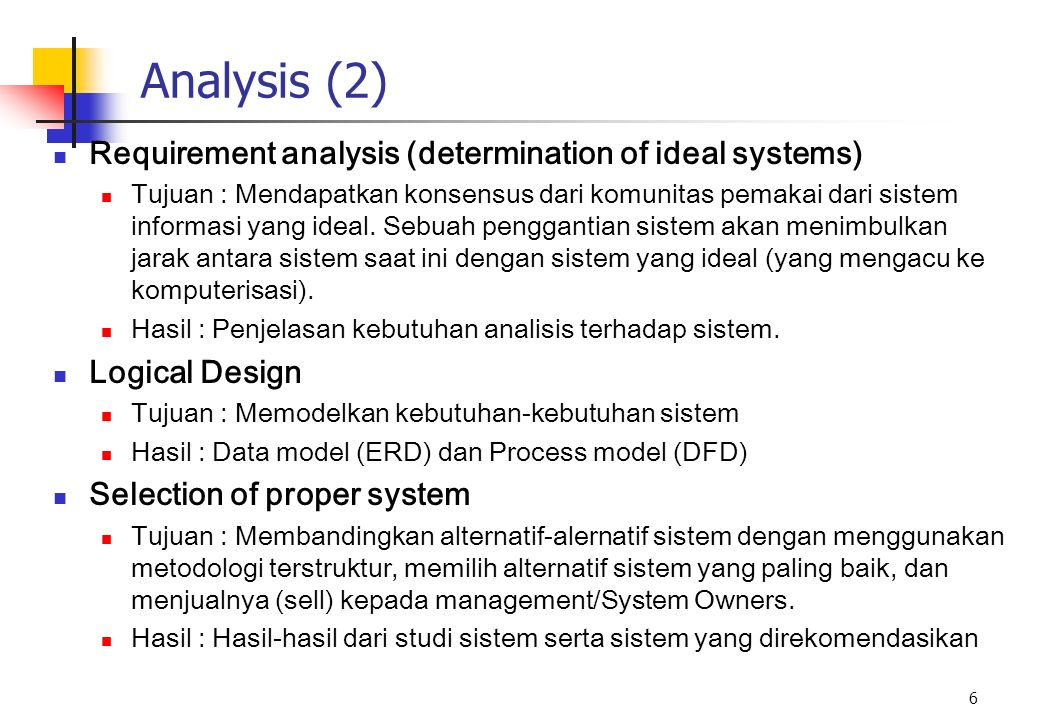 Analysis (2) Requirement analysis (determination of ideal systems)
