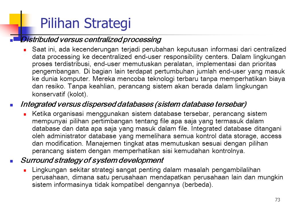 Pilihan Strategi Distributed versus centralized processing