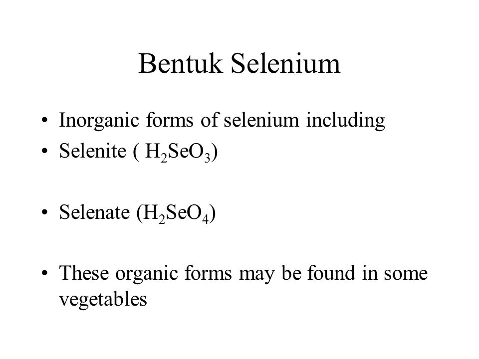 Bentuk Selenium Inorganic forms of selenium including