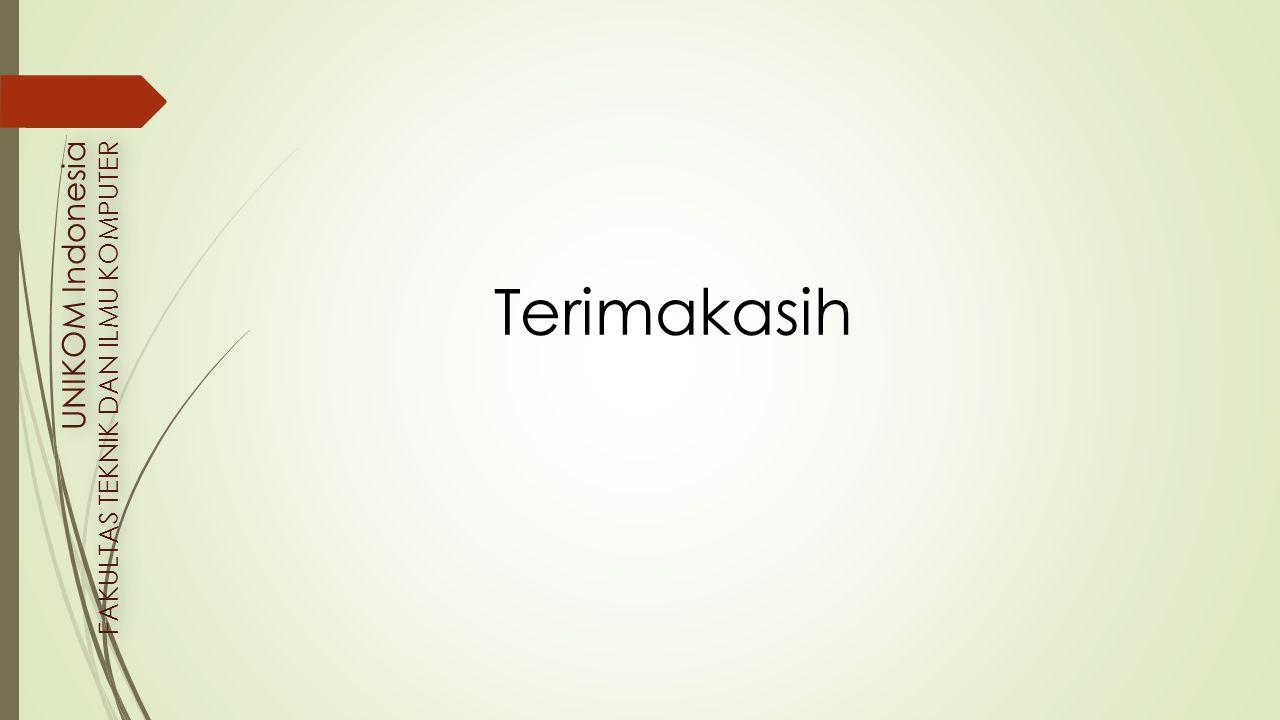 Terimakasih UNIKOM Indonesia FAKULTAS TEKNIK DAN ILMU KOMPUTER