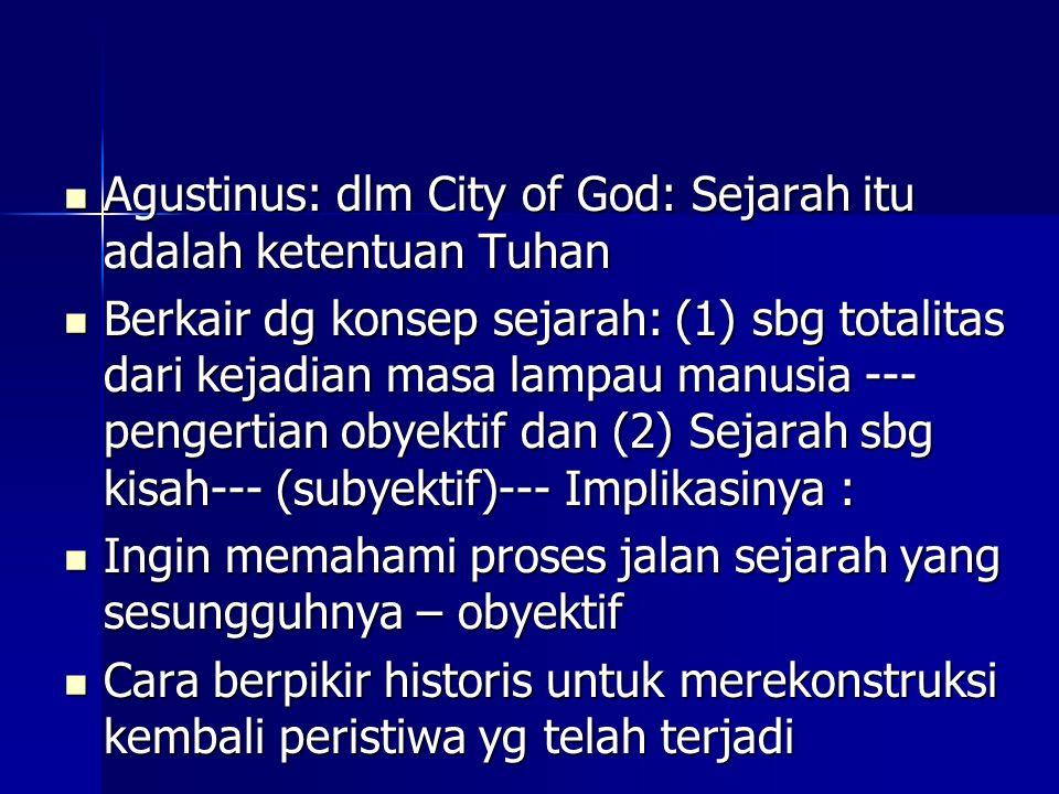 Agustinus: dlm City of God: Sejarah itu adalah ketentuan Tuhan