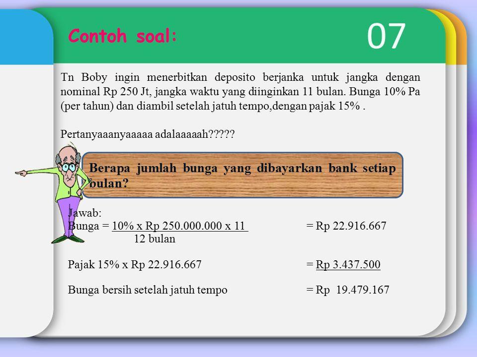 07 Contoh soal: Berapa jumlah bunga yang dibayarkan bank setiap bulan