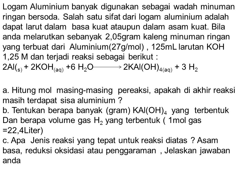Logam Aluminium banyak digunakan sebagai wadah minuman ringan bersoda