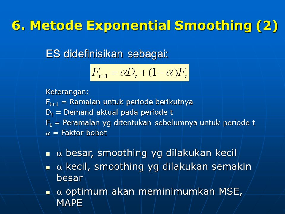6. Metode Exponential Smoothing (2)