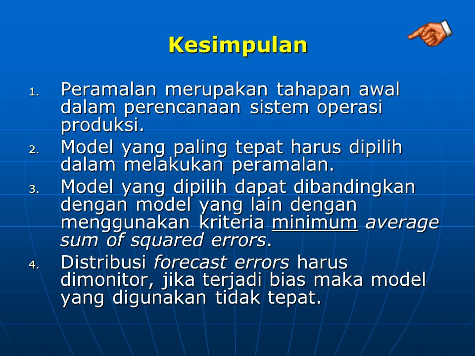 Kesimpulan Peramalan merupakan tahapan awal dalam perencanaan sistem operasi produksi.