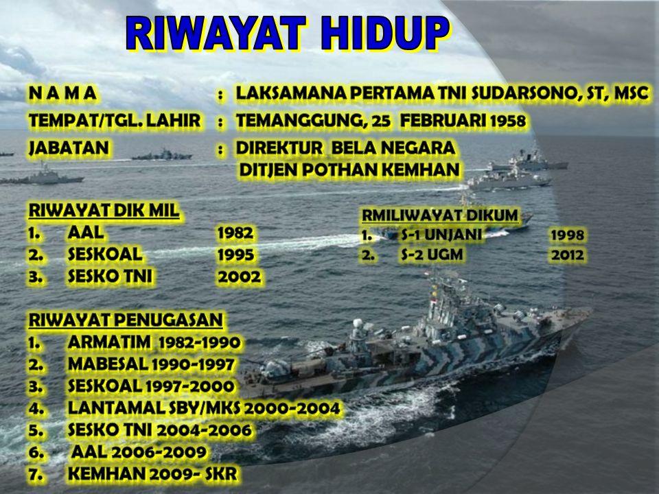 RIWAYAT HIDUP N A M A : laksamana pertama tni Sudarsono, ST, MSc