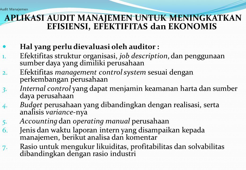 Bab_22 ManagementAudit Audit Manajemen. APLIKASI AUDIT MANAJEMEN UNTUK MENINGKATKAN EFISIENSI, EFEKTIFITAS dan EKONOMIS.