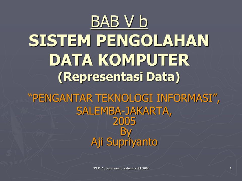 BAB V b SISTEM PENGOLAHAN DATA KOMPUTER (Representasi Data)