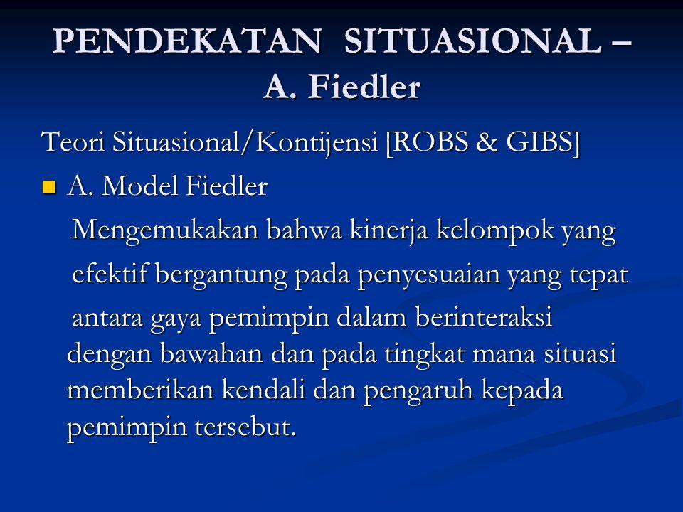 PENDEKATAN SITUASIONAL – A. Fiedler
