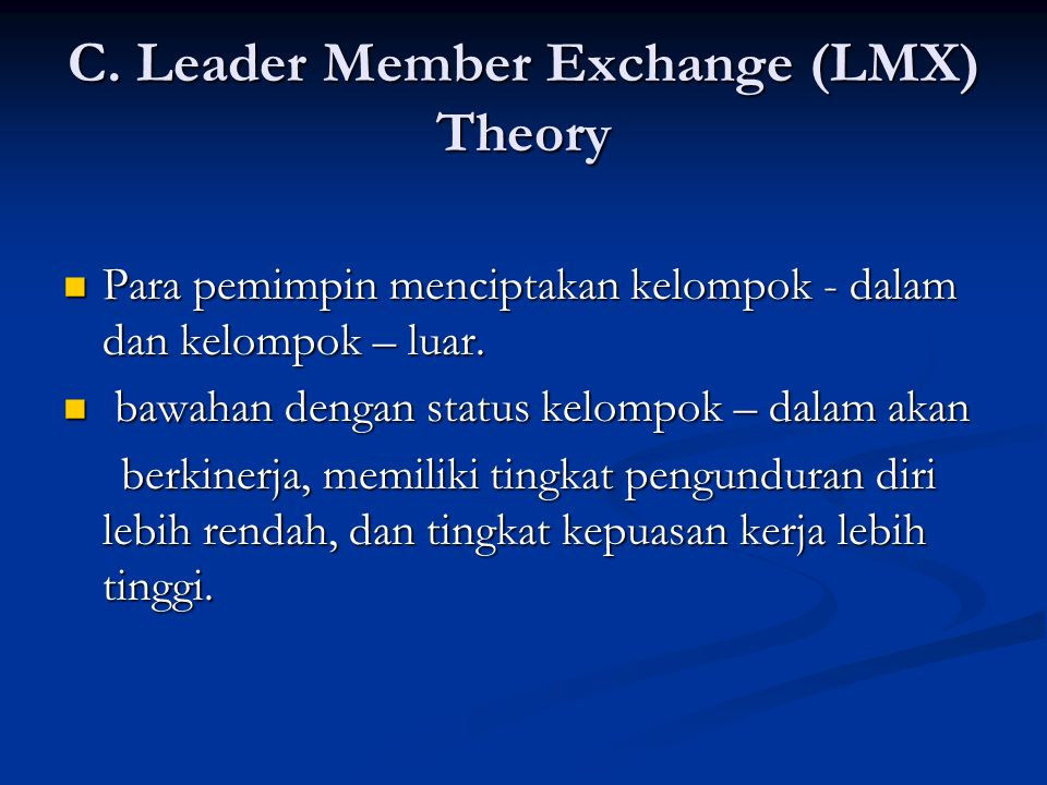 C. Leader Member Exchange (LMX) Theory