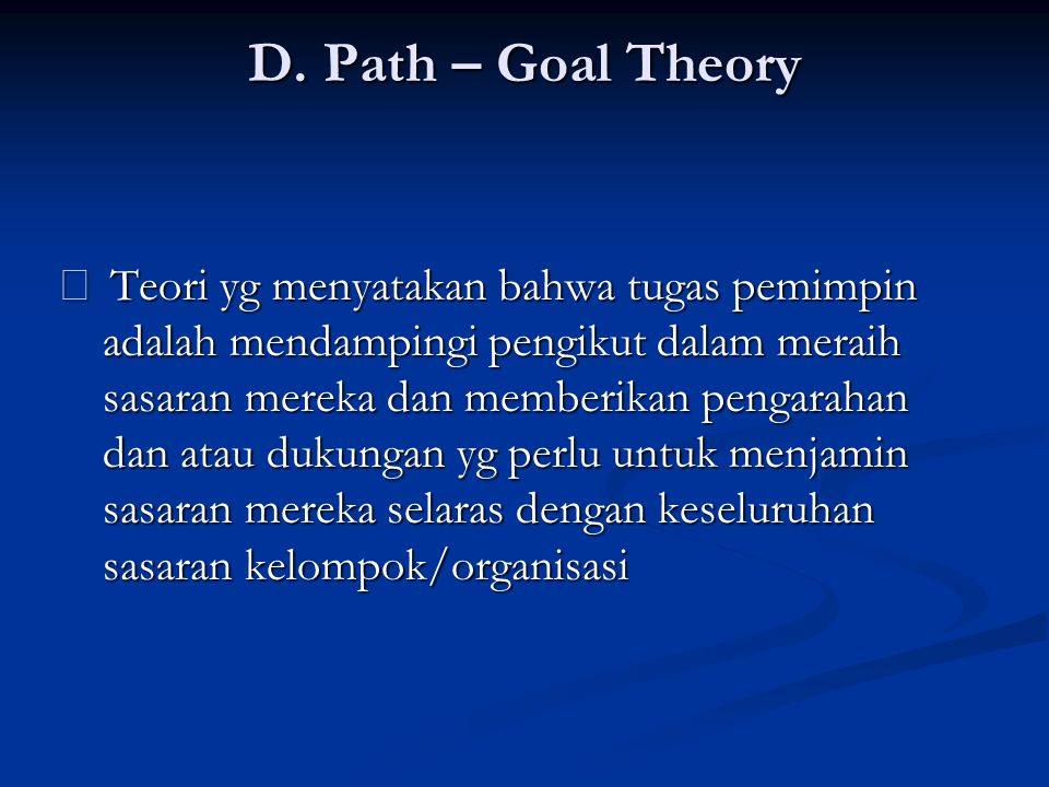 D. Path – Goal Theory