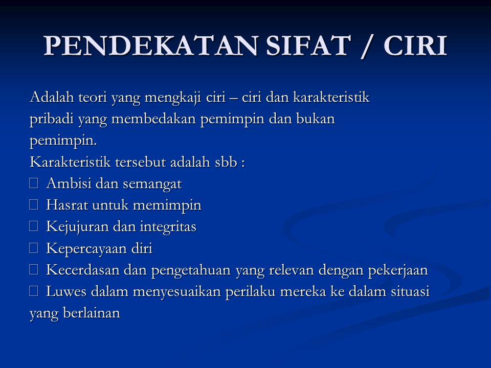 PENDEKATAN SIFAT / CIRI