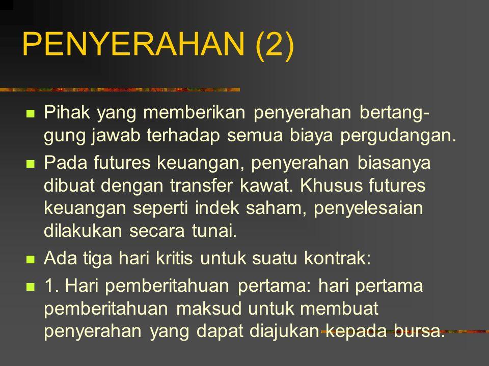 PENYERAHAN (2) Pihak yang memberikan penyerahan bertang-gung jawab terhadap semua biaya pergudangan.