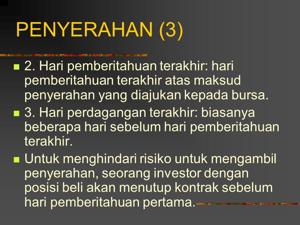 PENYERAHAN (3) 2. Hari pemberitahuan terakhir: hari pemberitahuan terakhir atas maksud penyerahan yang diajukan kepada bursa.